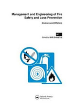 Management and Engineering of Fire Safety and Loss Prevention : Onshore and Offshore - Proceedings of the Third International Conference, 18-20 Feb., 1991, Aberdeen, Scotland, U. K. : Onshore and offshore - Bhr Group Ltd