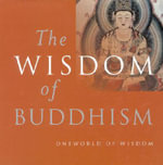 The Wisdom of Buddhism :  A Teach Yourself Guide