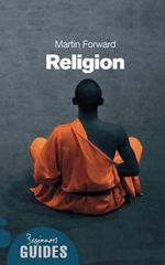 Religion : A Beginner's Guide - Martin Forward