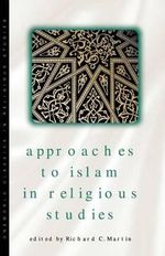Approaches to Islam in Religious Studies - Charles J. Adams