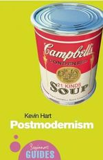 Postmodernism : A Beginner's Guide - Kevin Hart