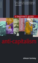 Anti-capitalism : A Beginner's Guide - Simon Tormey