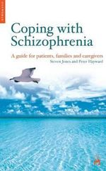 Coping with Schizophrenia : A CBT Guide for Patients, Families and Caregivers - Steven Jones