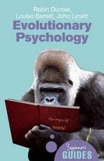 Evolutionary Psychology : A Beginner's Guide - Robin Dunbar