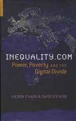 Inequality.Com : Power, Poverty and the Digital Divide - David Stevens