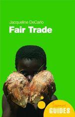 Fair Trade : A Beginner's Guide - Jacqueline DeCarlo