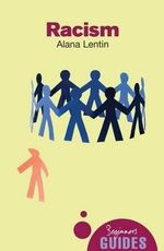 Racism : A Beginner's Guide - Alana Lentin