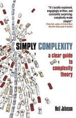 Simply Complexity : A Clear Guide to Complexity Theory - Neil Johnson
