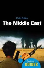 The Middle East : A Beginner's Guide - Philip Robins