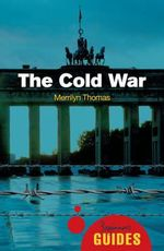 The Cold War : A Beginner's Guide - Merrilyn Thomas