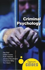 Criminal Psychology : A Beginner's Guide - Ray Bull