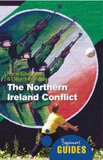 The Northern Ireland Conflict : A Beginner's Guide - Aaron Edwards