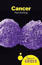 Cancer : A Beginner's Guide - Paul Scotting