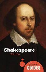 Shakespeare : A Beginner's Guide - Ros King