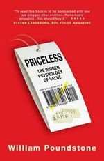 Priceless : The Hidden Psychology of Value - William Poundstone