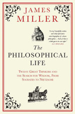 The Philosophical Life - James Miller