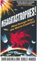 Megacatastrophes! : Nine Strange Ways the World Could End - David Darling