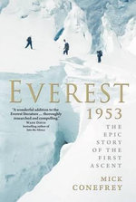 Everest 1953 : The Epic Story of the First Ascent - Mick Conefrey