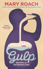 Gulp : Adventures on the Alimentary Canal - Mary Roach