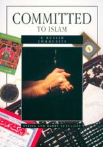 Committed to Islam : A Muslim Community - Sylvia Sutcliffe