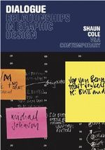Dialogue : Relationships in Graphic Design - Shaun Cole