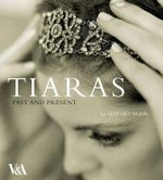 Tiaras : Past and Present - Geoffrey Munn