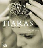 Tiaras : Past and Present - Geoffrey Munn