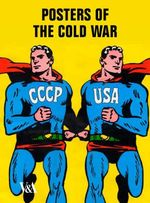 Posters Of The Cold War - David Crowley