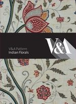 Indian Florals : V &A Pattern - Rosemary Crill