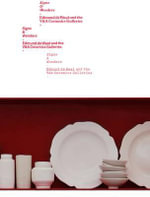Signs and Wonders : Edmund De Waal and the V&A Ceramics Galleries - Glenn Adamson