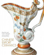 Chinese Export Ceramics - Rose Kerr