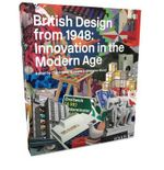 British Design from 1948 : Innovation in the Modern Age - Christopher Breward