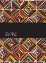 V&A Pattern : Liberty & Co. - Anna Buruma