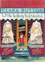 Clara Button and the Wedding Day Surprise - Amy de la Haye