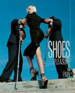 Shoes : Pleasure and Pain - Helen Persson