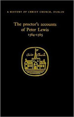 The Proctor's Accounts of Peter Lewis - Raymond Gillespie