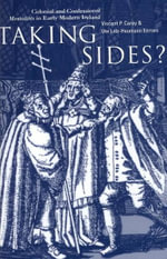 Taking Sides? : Colonial and Confessional Mentalities in Early Modern Ireland