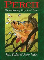 Perch : Contemporary Days and Ways - John Bailey