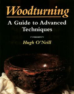 Woodturning - A Manual of Techniques : A Manual of Techniques - Hugh O'Neill