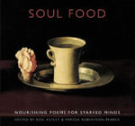 Soul Food : Nourishing Poems for Starved Minds