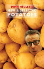 New & Selected Potatoes - John Hegley