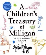 A Children's Treasury of Milligan : Classic Stories and Poems by Spike Milligan - Spike Milligan
