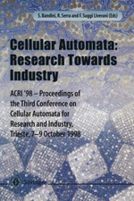 Cellular Automata : Research Towards Industry : ACRI'98-proceedings of the Third Conference on Cellular Automata for Research and Industry, Trieste, 7-9 October 1998