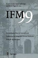 IFM 99 : Proceedings of the 1st International Conference on Integrated Formal Methods, York, 28-29 June 1999 :  11th International Conference, CAV'99, Trento, It...