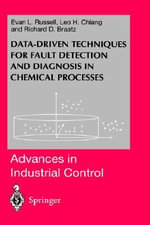 Data-driven Methods for Fault Detection and Diagnosis in Chemical Processes : Advances in Industrial Control - Evan L. Russell