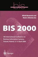 BIS 2000 : Fourth International Conference on Business Information Systems, Poznan, Poland, 12-13 April 2000