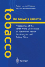 Tobacco, the Growing Epidemic : Proceedings of the 10th World Conference on Tobacco or Health, 24-28 August 1997, Beijing, China