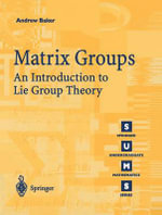 Matrix Groups : An Introduction to Lie Group Theory - Andrew Baker