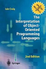 The Interpretation of Object-oriented Programming Languages - Iain D. Craig
