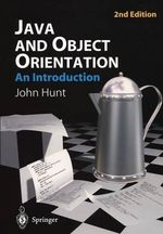 Java and Object Orientation : An Introduction - John Hunt